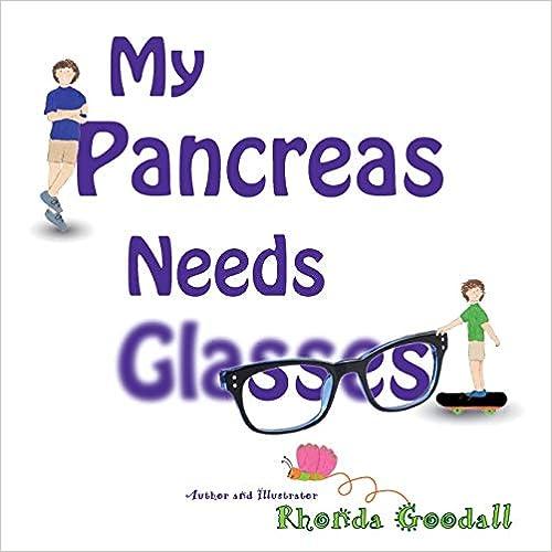 My Pancreas Needs Glasses by Rhonda Goodall