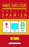 Numbers, Shapes and Colors - English to Spanish Flash Card Book: Black and White Edition - Spanish for Kids (Spanish Bilingual Flash Card Books) (Volume 4) (English and Spanish Edition)