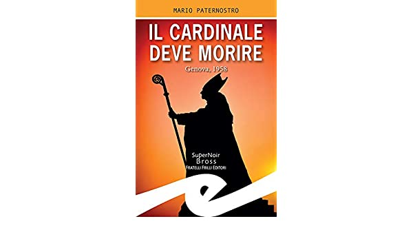 Il Cardinale deve morire: Genova, 1958 (Italian Edition) eBook ...