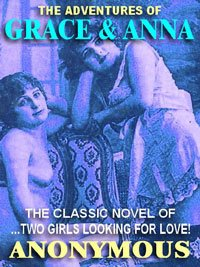 Grace and Anna: The Classic Eroric Novel of Two Girls Looking for Love
