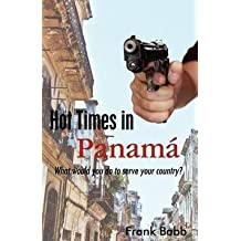 [(Hot Times in Panama : What Would You Do to Serve Your Country?)] [By (author) Frank Babb] published on (March, 2012)