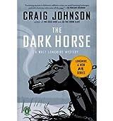 The Dark Horse (Walt Longmire Mysteries (Paperback)) [ THE DARK HORSE (WALT LONGMIRE MYSTERIES (PAPERBACK)) ] By Johnson, Craig ( Author )May-25-2010 Paperback