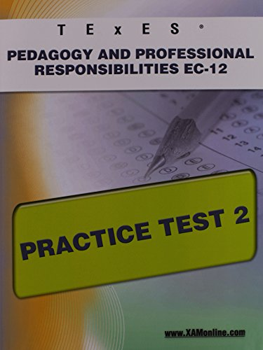 TExES Pedagogy and Professional Responsibilities EC-12 Practice Test 2