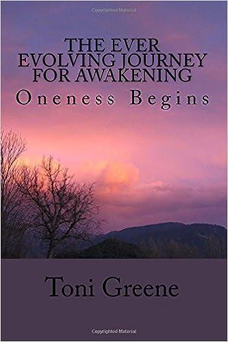 The Ever Evolving Journey For Awakening: Oneness Begins