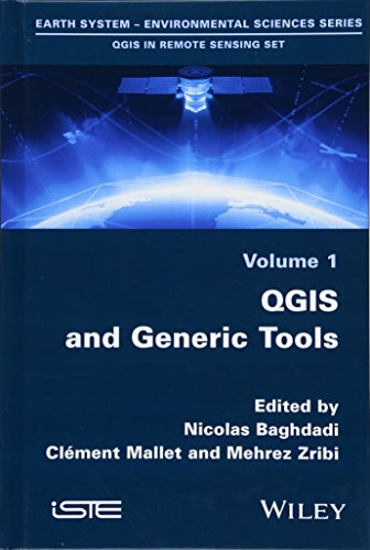 QGIS and Generic Tools (Qgis in Remote Sensing Set) by Wiley-ISTE