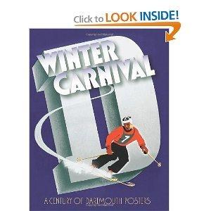 WinterCarnival(Winter Carnival: A Century of Dartmouth Posters [Hardcover](2010)byJay Satterfield,Jeffrey Horrell,Steven Heller,Gina Barreca,Peter Carini