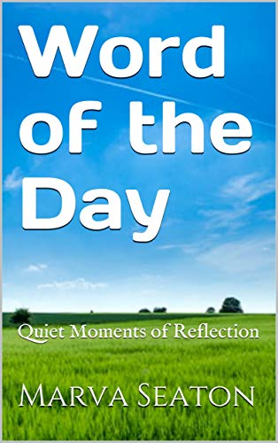 Word of the Day: Quiet Moments of Reflection by [Seaton, Marva]