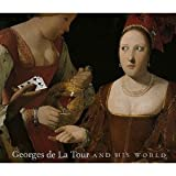Georges de la Tour and His World, Kimbell Art Museum Staff and National Gallery of Art Staff, 0894682628