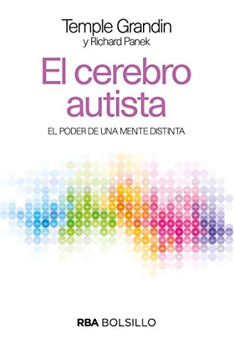 El cerebro autista (NO FICCIÓN) por Temple Grandin,Richard Panek,FILELLA ESCOLA, ROC