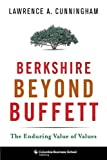 Berkshire Beyond Buffett: The Enduring Value of Values by Lawrence A. Cunningham (2014-10-21)