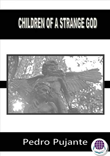 Children of a Strange God by [Pujante, Pedro]