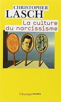 La Culture du Narcissisme : La vie américaine à un âge de déclin des espérances par Lasch