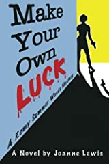 Make Your Own Luck: A Remy Summer Woods Mystery (Volume 1) Paperback