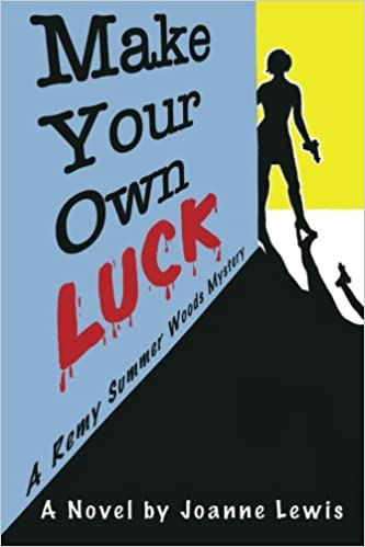 Make Your Own Luck (A Remy Summer Woods Mystery Book 1)