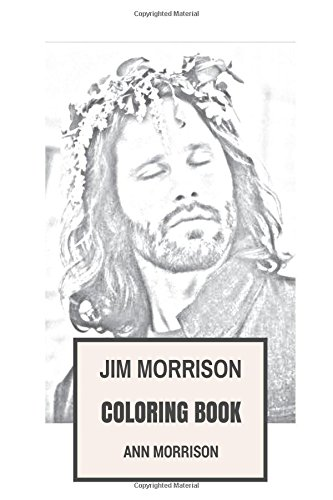 Jim Morrison Inspired Coloring Book: American Poetry Master and Rock and Roll Legend Inspired Adult Coloring Book (Coloring Book for Adults) pdf epub