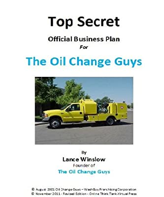 Mobile Oil Change - Official Business Plan for the Oil Change Guys (Lance Winslow Small Business Series)