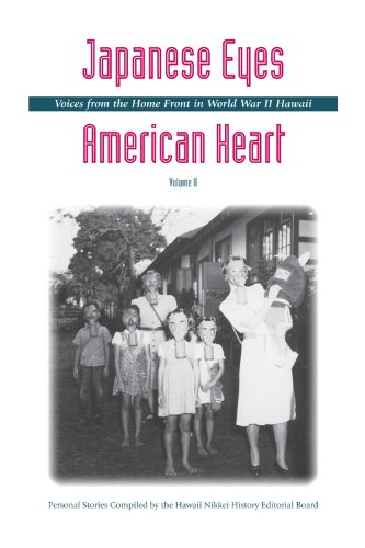 (Japanese Eyes, American Heart - Vol. 2: Voices from the Home Front in World War II Hawaii)