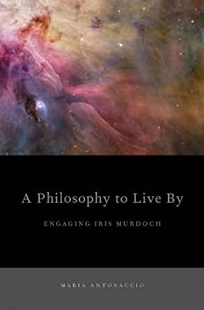 philosophy essays iris murdoch 'for every foot its own shoe': method and moral theory in the philosophy of iris murdoch 4 see the really wonderful discussion in murdoch 's essay.