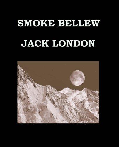 SMOKE BELLEW Jack London: Full Version - (Second Version) Large Print Edition - Publication date: 1912 PDF