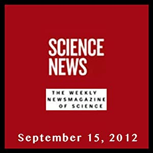 Science News, September 15, 2012 Periodical