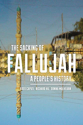 The Sacking of Fallujah: A People's History (Culture, Politics, and the Cold War)