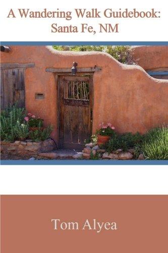 A Wandering Walk Guidebook: Santa Fe, NM