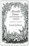 Alexandre Dumas' Dictionary of Cuisine, Colman, Louis, 0710308396