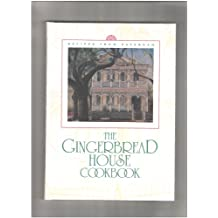The Gingerbread House Cookbook: Recipes from Savannah