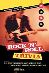 Rock 'N' Roll Trivia: Hot Tracks & Cool Facts from the Glory Days of Rock 'N' Roll