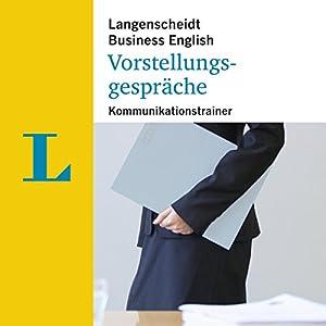 Vorstellungsgespräche - Kommunikationstrainer (Langenscheidt Business English) Hörbuch