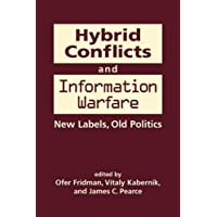 Hybrid Conflicts and Information Warfare: New Labels, Old Politics