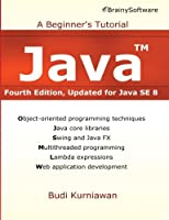 Java: A Beginner's Tutorial, Updated for Java SE 8, 4th Edition Front Cover