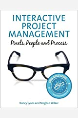 Interactive Project Management: Pixels, People, and Process (Voices That Matter) Paperback