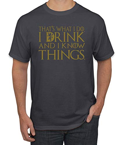 (That's What I Do I Drink And I Know Things Men's T Shirt GOT Tyrion Graphic Humor)