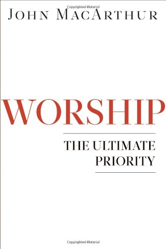 Worship: The Ultimate Priority PDF