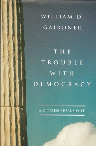 The Trouble With Democracy: A Citizen Speaks Out PDF
