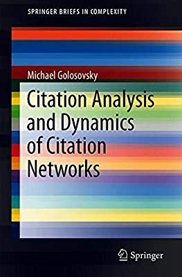 Citation Analysis and Dynamics of Citation Networks (SpringerBriefs in Complexity)