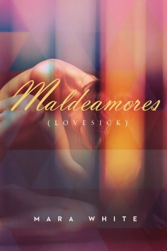 Maldeamores (Lovesick): A Heightsbound Prequel (The Heightsbound Series)