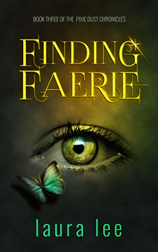 Finding Faerie: An Urban Fantasy Romance (The Pixie Dust Chronicles Book 3)