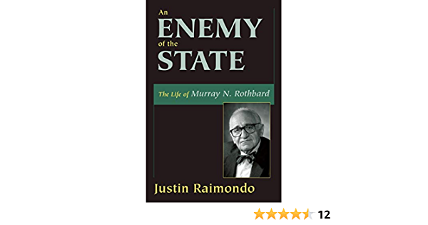 An Enemy of the State: The Life of Murray N. Rothbard: Amazon ...
