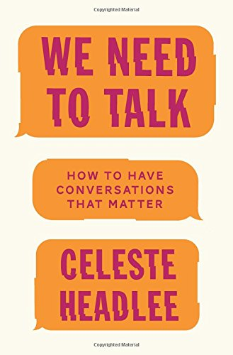 Book cover from We Need to Talk: How to Have Conversations That Matterby Celeste Headlee