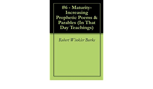 #5 - Awareness-Increasing Prophetic Poems & Parables (In That Day Teachings)