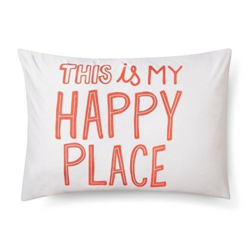 Pillowfort Standard Pillow Sham - ''This is My Happy Place''