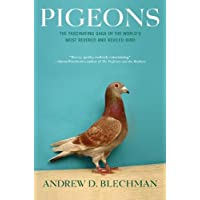 Pigeons: The Fascinating Saga of the World's Most Revered and Reviled