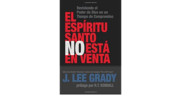 El Espíritu Santo no está en venta (Spanish Edition): Grady J. Lee: 9789978362235: Amazon.com: Books
