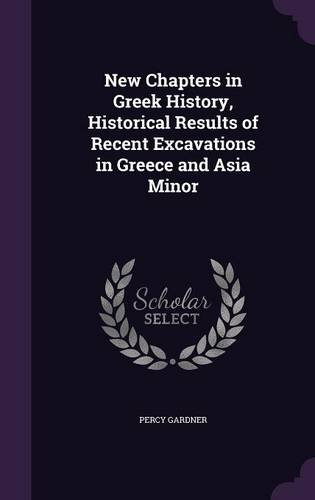 Download New Chapters in Greek History, Historical Results of Recent Excavations in Greece and Asia Minor pdf