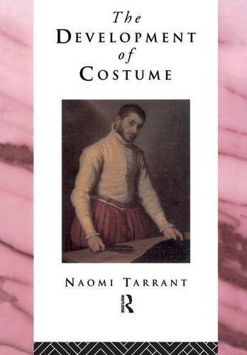 The Development of Costume (Heritage: (English Restoration Theatre Costumes)