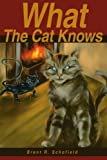 What the Cat Knows, Brent R. Shofield, 0595235379