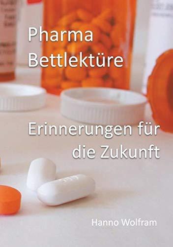 Pharma Bettlektüre: Erinnerungen für die Zukunft