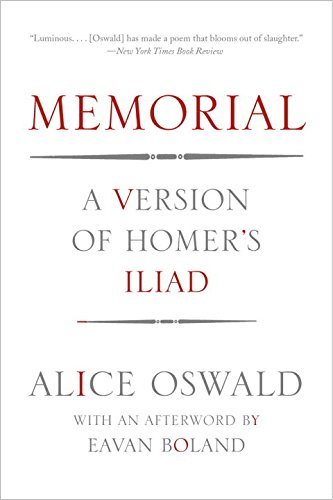 Memorial: A Version of Homer's Iliad (Memorial By Alice Oswald)